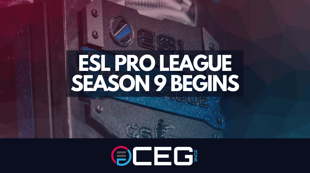 ESL PRO LEAGUE S9 BEGINS